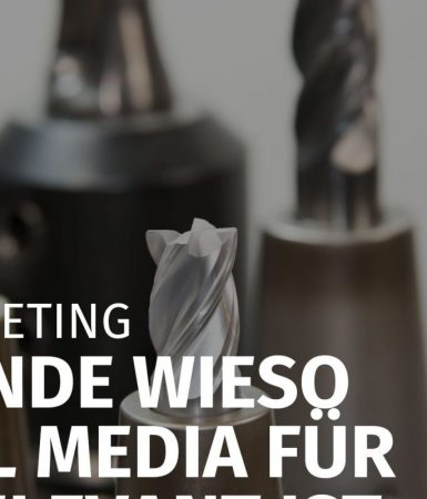 B2B MARKETING: 4 GRÜNDE WIESO SOCIAL MEDIA FÜR B2B RELEVANT IST