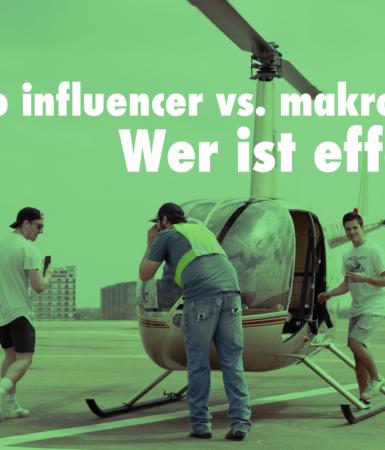 MIKRO- vs. MAKRO-INFLUENCER? WER IST EFFEKTIVER?