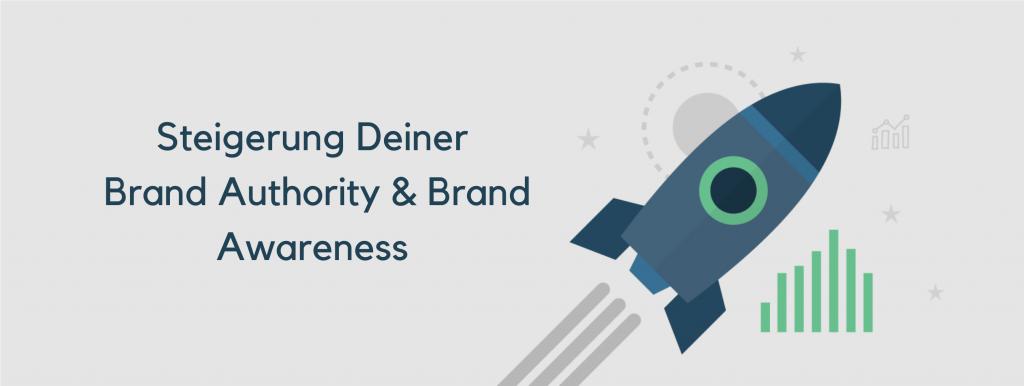 Steigerung Brand Authority & Brand Awarness